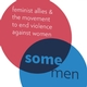Book Talk: Some Men: Feminist Allies and the Movement to End Violence Against Women